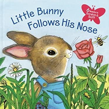 Little Bunny Follows His Nose