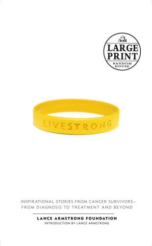 Live Strong: Inspirational Stories from Cancer Survivors-From Diagnosis to Treatment and Beyond 9780375728501