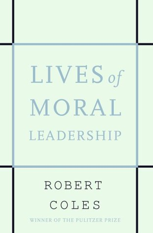 Lives of Moral Leadership 9780375501081