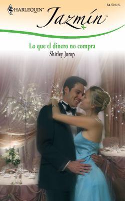 Lo Que el Dinero No Compra = What the Money Doesn't Buy 9780373684687
