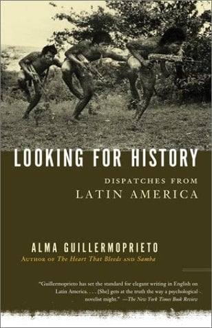 Looking for History: Dispatches from Latin America 9780375725821