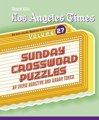 Los Angeles Times Sunday Crossword Puzzles, Volume 27 9780375721755