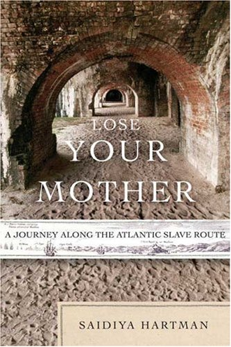 Lose Your Mother: A Journey Along the Atlantic Slave Route 9780374270827