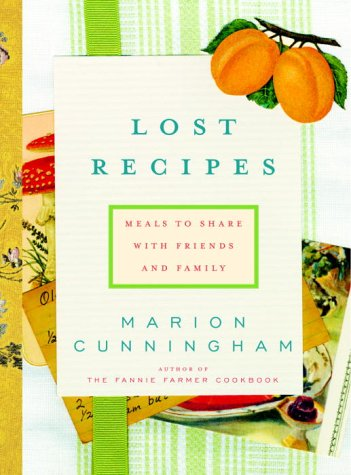 Lost Recipes: Meals to Share with Friends and Family