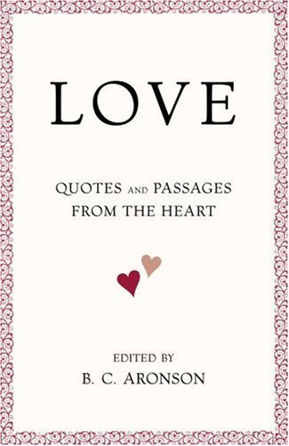 Love: Quotes and Passages from the Heart 9780375722165