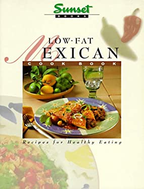 Low-Fat Mexican Cook Book: Recipes for Healthy Eating 9780376024787