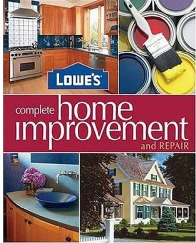 Lowe's Complete Home Improvement & Repair 9780376009227