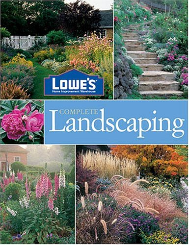 Lowe's Complete Landscaping 9780376009135
