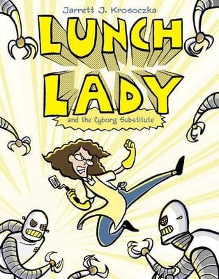 Lunch Lady and the Cyborg Substitute 9780375846830