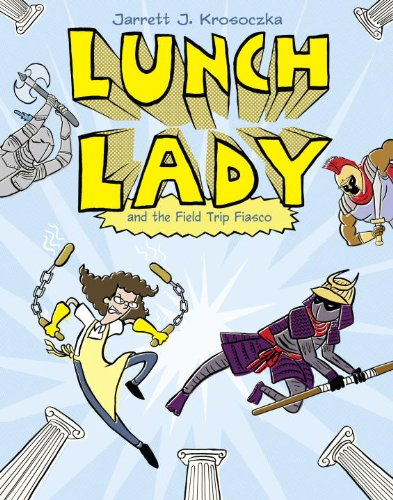 Lunch Lady and the Field Trip Fiasco 9780375867309