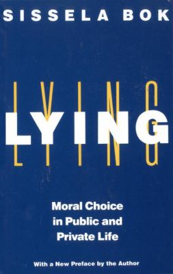 Lying: Moral Choice in Public and Private Life 9780375705281