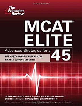 MCAT Elite: Advanced Strategies for a 45 9780375427978