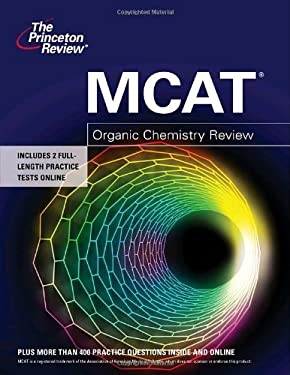 The Princeton Review MCAT Organic Chemistry Review 9780375427930