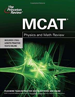 The Princeton Review MCAT Physics and Math Review 9780375427954