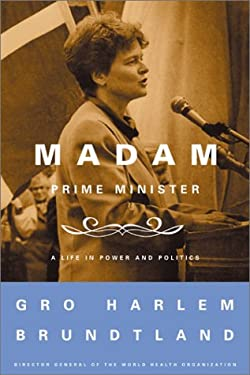 Madam Prime Minister: A Life in Power and Politics 9780374167165