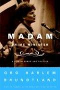 Madam Prime Minister: A Life in Power and Politics 9780374530020