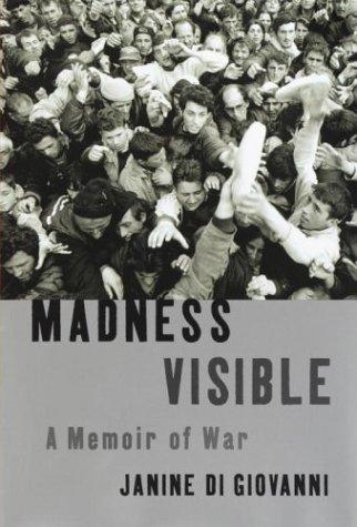 Madness Visible: A Memoir of War 9780375410734