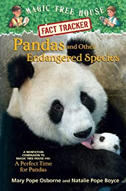 Pandas and Other Endangered Species: A Nonfiction Companion to Magic Tree House #48: A Perfect Time for Pandas 9780375970252