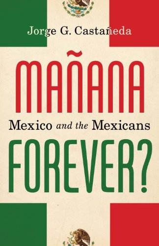 Manana Forever?: Mexico and the Mexicans 9780375404245