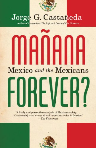 Manana Forever?: Mexico and the Mexicans 9780375703942