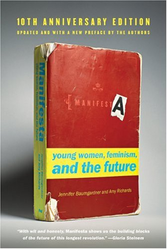 Manifesta: Young Women, Feminism, and the Future 9780374532307