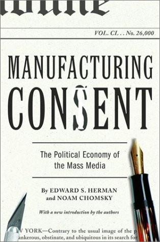 Manufacturing Consent: The Political Economy of the Mass Media 9780375714498