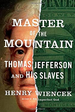 Master of the Mountain: Thomas Jefferson and His Slaves 9780374299569