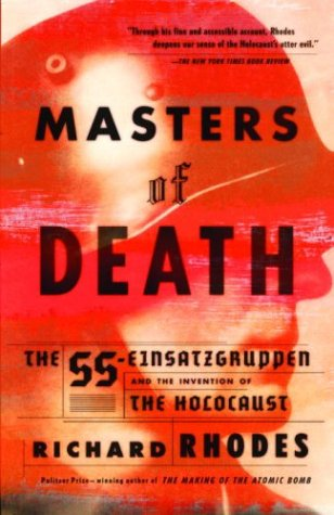 Masters of Death: The SS-Einsatzgruppen and the Invention of the Holocaust 9780375708220