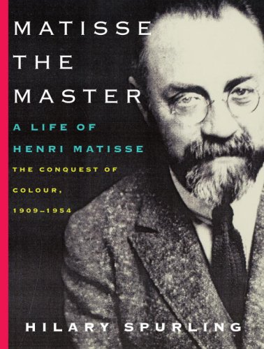 Matisse the Master: A Life of Henri Matisse: The Conquest of Colour, 1909-1954 9780375711534