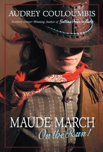 Maude March on the Run!: Or Trouble Is Her Middle Name 9780375832482