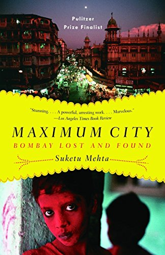 Maximum City: Bombay Lost and Found 9780375703409