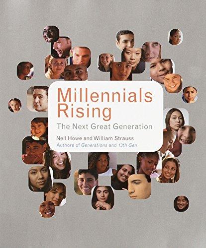 Millennials Rising: The Next Great Generation - Howe, Neil / Strauss, William / Matson, R. J.