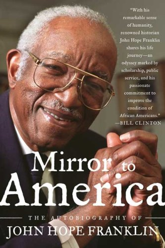 Mirror to America: The Autobiography of John Hope Franklin 9780374530471