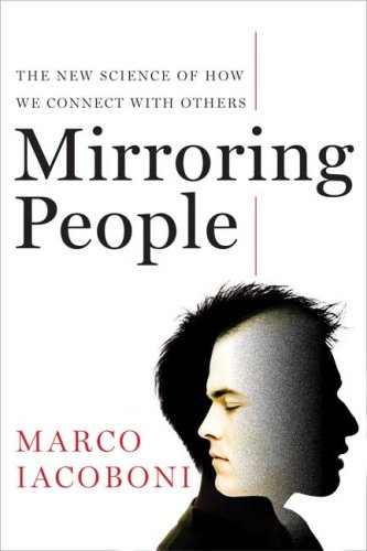 Mirroring People: The New Science of How We Connect with Others 9780374210175