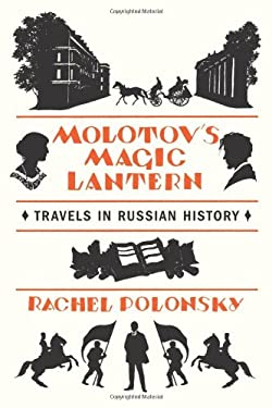 Molotov's Magic Lantern: Travels in Russian History 9780374211974