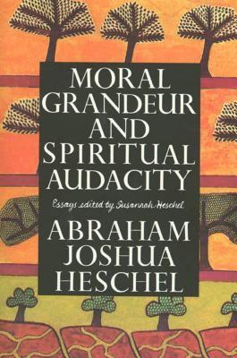 Moral Grandeur and Spiritual Audacity: Essays 9780374524951