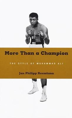 More Than a Champion: The Style of Muhammad Ali 9780375400308