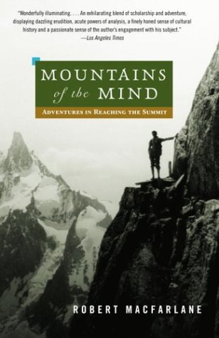 Mountains of the Mind: Adventures in Reaching the Summit 9780375714061