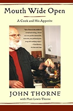 Mouth Wide Open: A Cook and His Appetite 9780374531430