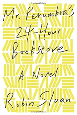 Mr. Penumbra's 24-Hour Bookstore 9780374214913