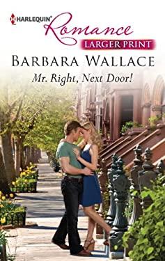 Mr. Right, Next Door! 9780373742004