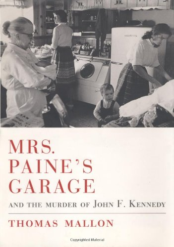 Mrs. Paine's Garage: And the Murder of John F. Kennedy 9780375421174