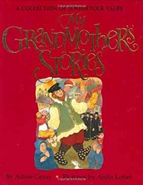 My Grandmother's Stories : A Collection of Jewish Folk Tales