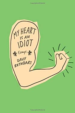 My Heart Is an Idiot: Essays 9780374280840