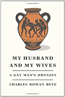 My Husband and My Wives: A Gay Man's Odyssey 9780374298715