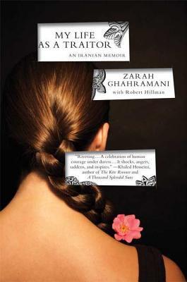 My Life as a Traitor: An Iranian Memoir 9780374531645