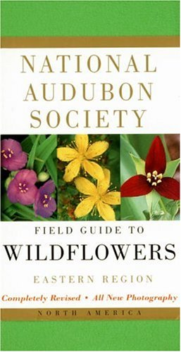 National Audubon Society Field Guide to North American Wildflowers: Eastern Region 9780375402326