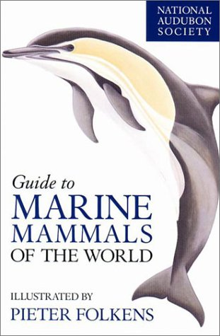 National Audubon Society Guide to Marine Mammals of the World 9780375411410
