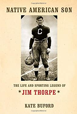 Native American Son: The Life and Sporting Legend of Jim Thorpe 9780375413247