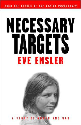 Necessary Targets: A Story of Women and War 9780375756030